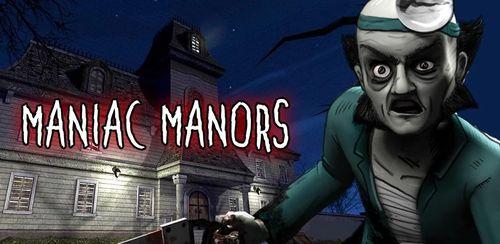 دانلود بازی اندروید Maniac Manors v1 + data
