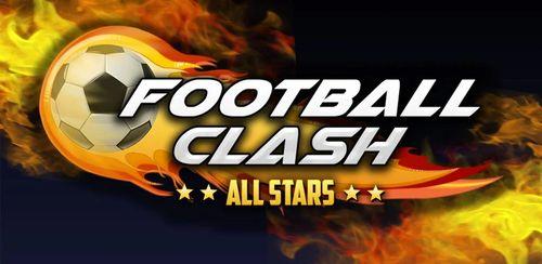 دانلود بازی فوتبال اندروید Football Clash: All Stars v2.0.10s