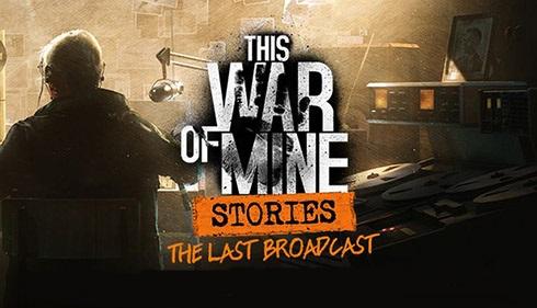 بازی جنگ من (برای کامپیوتر) - This War of Mine Stories The Last Broadcast PC Game